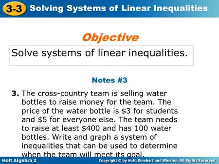 Objective Solve systems of linear inequalities. Notes #3