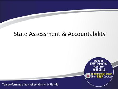 Top-performing urban school district in Florida State Assessment & Accountability.