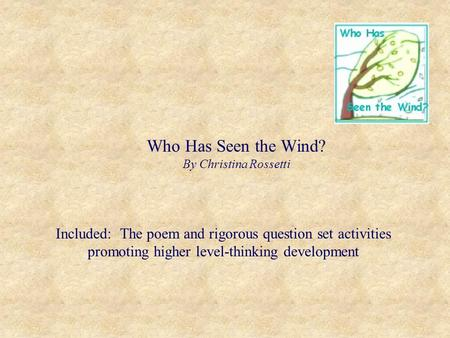 Who Has Seen the Wind? By Christina Rossetti