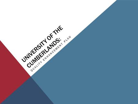 UNIVERSITY OF THE CUMBERLANDS: QUALITY ENHANCEMENT PLAN.