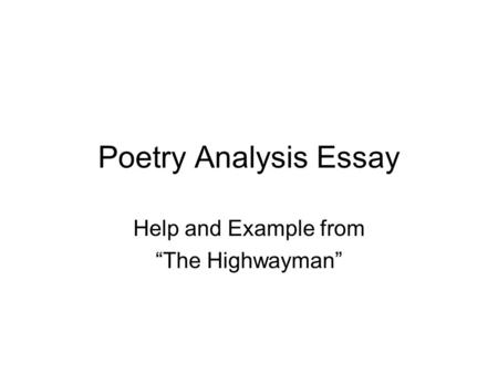 "Poetry Analysis Essay Help and Example from ""The Highwayman"""