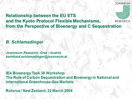 Relationship between the EU ETS and the Kyoto Protocol Flexible Mechanisms, from the Perspective of Bioenergy and C Sequestration Relationship between.