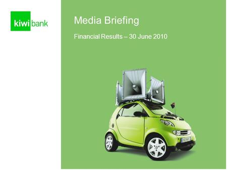 1 Media Briefing Financial Results – 30 June 2010.