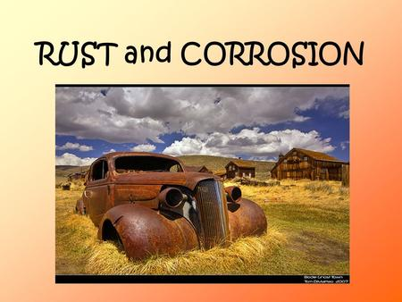 RUST and CORROSION.