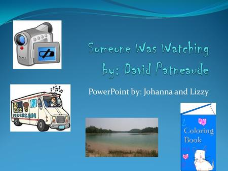 PowerPoint by: Johanna and Lizzy. Characters Dad…………………………………………………………….Chris's dad Helen………..Owner of Cowbutter Cookies, Frank's wife Frank…..owner of.