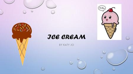 Ice Cream By Katy Jo.