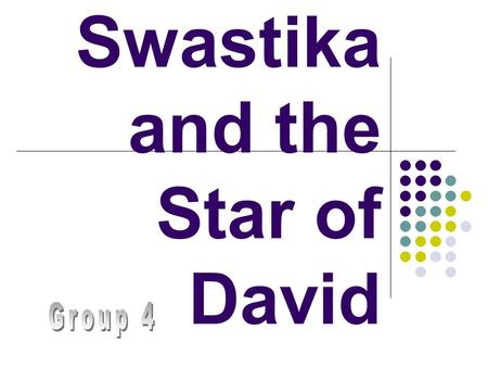 Swastika and the Star of David. Swastika It's Arms It's arms are bent at right angles, all in the same rotary direction, usually clockwise.