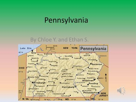 Pennsylvania By Chloe Y. and Ethan S. Nickname and Region in the U.S. Nickname: The Key Stone State Mid-Atlantic.