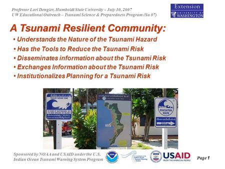 Professor Lori Dengler, Humboldt State University - July 30, 2007 UW Educational Outreach – Tsunami Science & Preparedness Program (Su 07) Sponsored by.