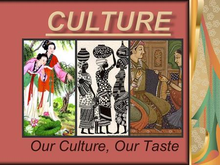 Our Culture, Our Taste Group members:  Chenelle Dasent  Arianne Callender  Matthew Gibbs  Akins Hamilton  Nykima Straker.
