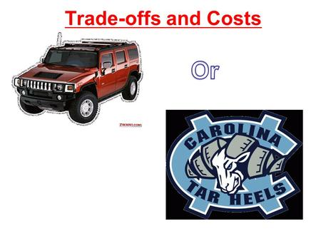 Trade-offs and Costs. I. Trade-offs and Opportunity Costs a. Trade-off=all of the alternative (other) choices in a decision  these could be clothes,