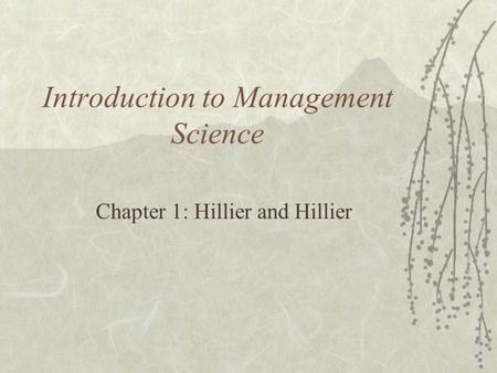 Introduction to Management Science Chapter 1: Hillier and Hillier.