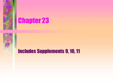 Chapter 23 Includes Supplements 9, 10, 11. Supplement Nine Using linear regression to separate fixed and variable labor costs.