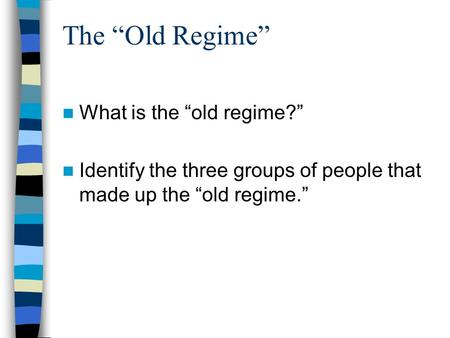 "The ""Old Regime"" What is the ""old regime?"""