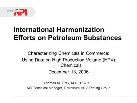 1 International Harmonization Efforts on Petroleum Substances Characterizing Chemicals in Commerce: Using Data on High Production Volume (HPV) Chemicals.