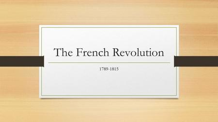The French Revolution 1789-1815.