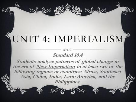 Unit 4: Imperialism Standard 10.4