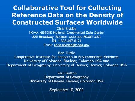 Collaborative Tool for Collecting Reference Data on the Density of Constructed Surfaces Worldwide Chris Elvidge NOAA-NESDIS National Geophysical Data Center.