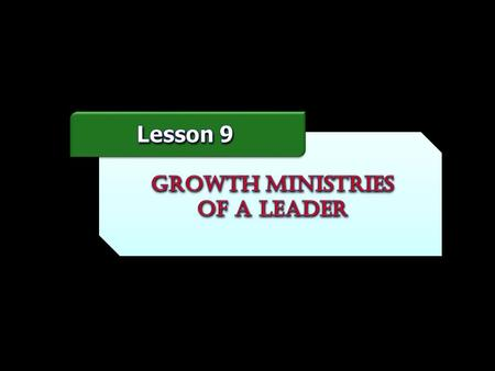 GROWTH MINISTRIES OF A LEADER