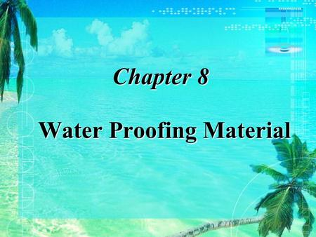 Chapter 8 Water Proofing Material.  Introduction  Composite  Colloid structure  Technical property  Standards and choices Petroleum Asphalt §8.2.