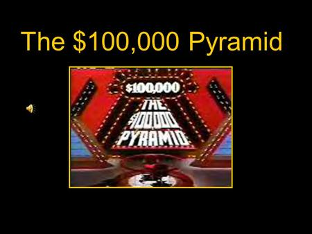 The $100,000 Pyramid. How to Play the Game! Arrange the teams so that the player giving the clues sees the board. Reveal the category one at a time. The.