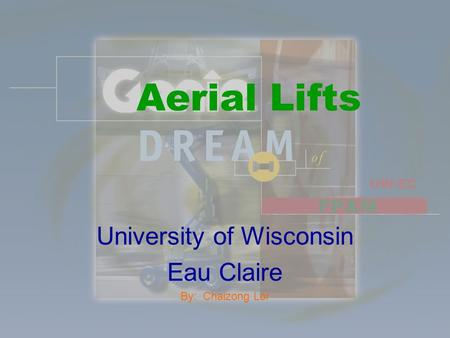 Aerial Lifts University of Wisconsin Eau Claire By: Chaizong Lor.