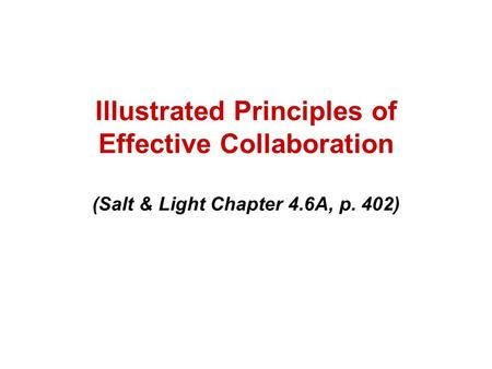 Illustrated Principles of Effective Collaboration (Salt & Light Chapter 4.6A, p. 402)
