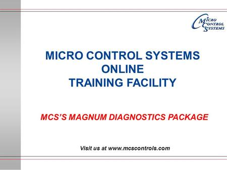 MCS'S MAGNUM DIAGNOSTICS PACKAGE Visit us at