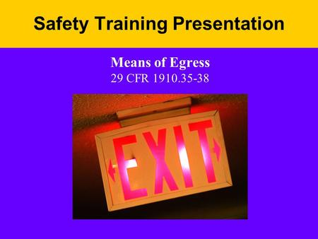 Safety Training Presentation Means of Egress 29 CFR 1910.35-38.
