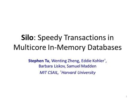 Silo: Speedy Transactions in Multicore In-Memory Databases