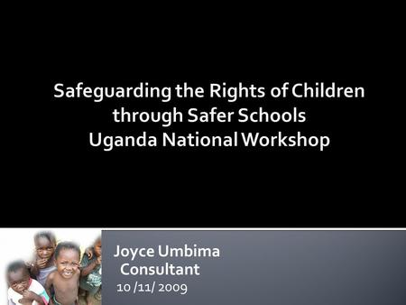 Joyce Umbima Consultant 10 /11/ 2009.  This paper addresses four main areas Uganda and all East African Commonwealth countries should investment in in.