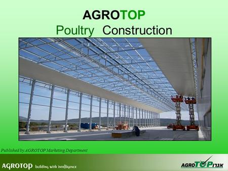 AGROTOP Poultry Construction Published by AGROTOP Marketing Department.
