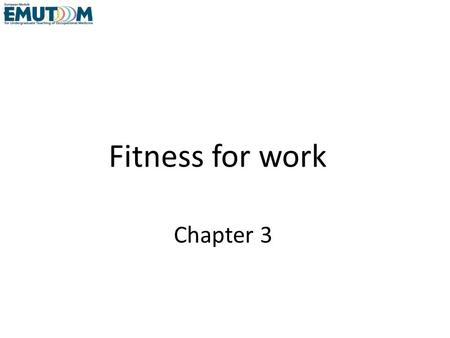 Fitness for work Chapter 3. Learning objectives Knowledge objectives The student – explains that every (chronic) disease may have consequences for fitness.