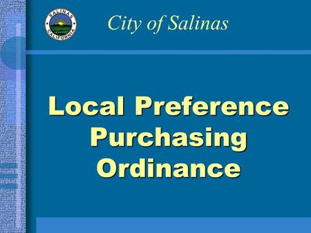 Local Preference Purchasing Ordinance City of Salinas.