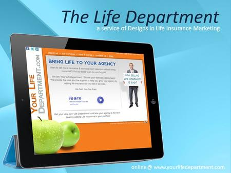 The Life Department a service of Designs In Life Insurance Marketing