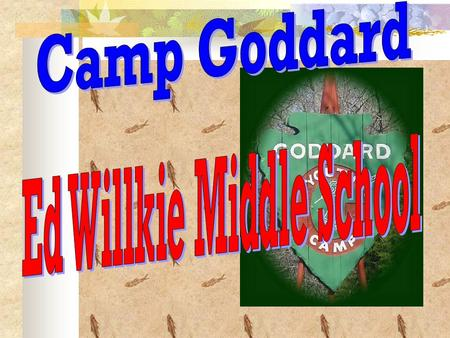 Congratulations Top 50 6 th Graders Grade Point Average Science Test Citizenship  You have qualified to attend Camp Goddard.