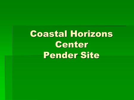 Coastal Horizons Center Pender Site. Coastal Horizons Center: Substance Abuse, Mental Health, and Community Support Location: 803 S. Walker St., Burgaw.