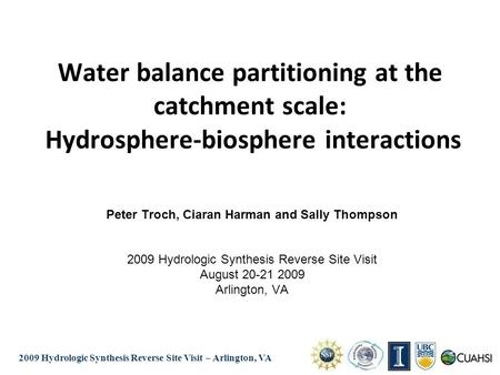 2009 Hydrologic Synthesis Reverse Site Visit – Arlington VA Water balance partitioning at the catchment scale: Hydrosphere-biosphere interactions Peter.