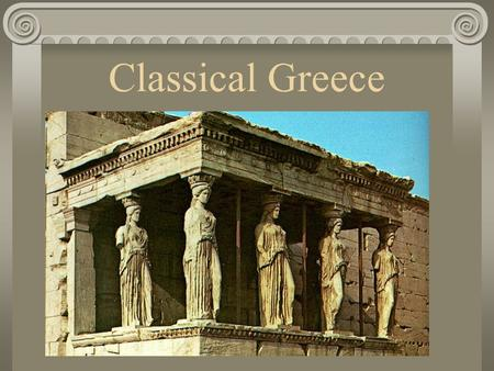Classical Greece.