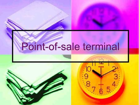 Point-of-sale terminal. Name : Minkcy Chiu Student number :2040009 (1) Class : 4F.