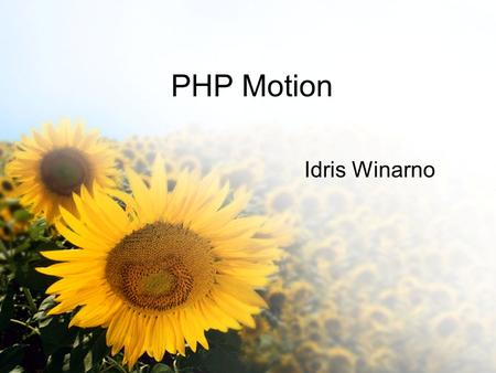 PHP Motion Idris Winarno. Requirement Apache + PHP5 + MySQL lame ffmpeg flvtool.