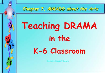 Chapter 7, MMADD about the Arts