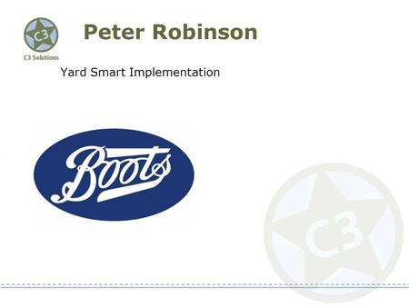 Peter Robinson Yard Smart Implementation. 4 th October 2011 User Group Presentation.