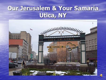 Our Jerusalem & Your Samaria Utica, NY. Pastor Paul Bannister II & my wife Shannon.