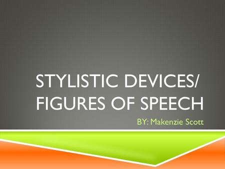 Stylistic devices/ figures of speech