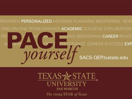 Click here for PACE Yourself video QEP Executive Task Force Co-Chairs Dr. Nico Schüler Dr. Beth Wuest Advising Ms. Jennifer Grant Ms. Kristi Rickman.