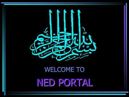 WELCOME TO NED PORTAL Teachers Facility Link Description: This link is only for faculty access. Teacher may upload lectures, announcements and results.