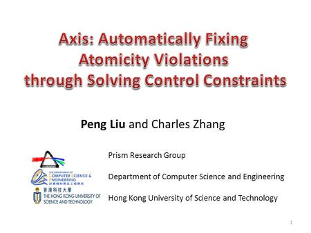 Peng Liu and Charles Zhang Prism Research Group Department of Computer Science and Engineering Hong Kong University of Science and Technology 1.