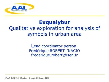 Exqualybur L Exqualybur Qualitative exploration for analysis of symbols in urban area L ead coordinator person: Frédérique ROBERT-INACIO