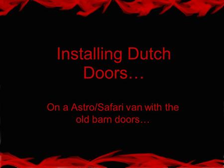 Installing Dutch Doors…